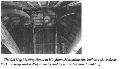 Roof structure of the Old Ship Meeting House in Hinham, MA, built in 1681, from page 12 of Timber Frame Construction